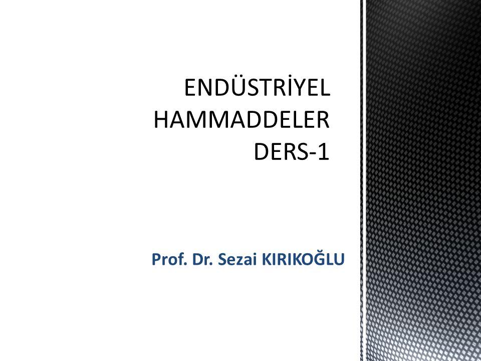 ENDÜSTRİYEL HAMMADDELER DERS-1