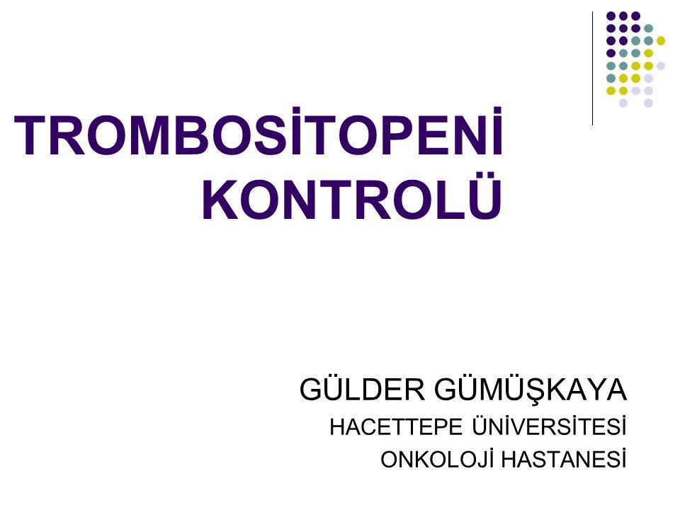 TROMBOSİTOPENİ KONTROLÜ
