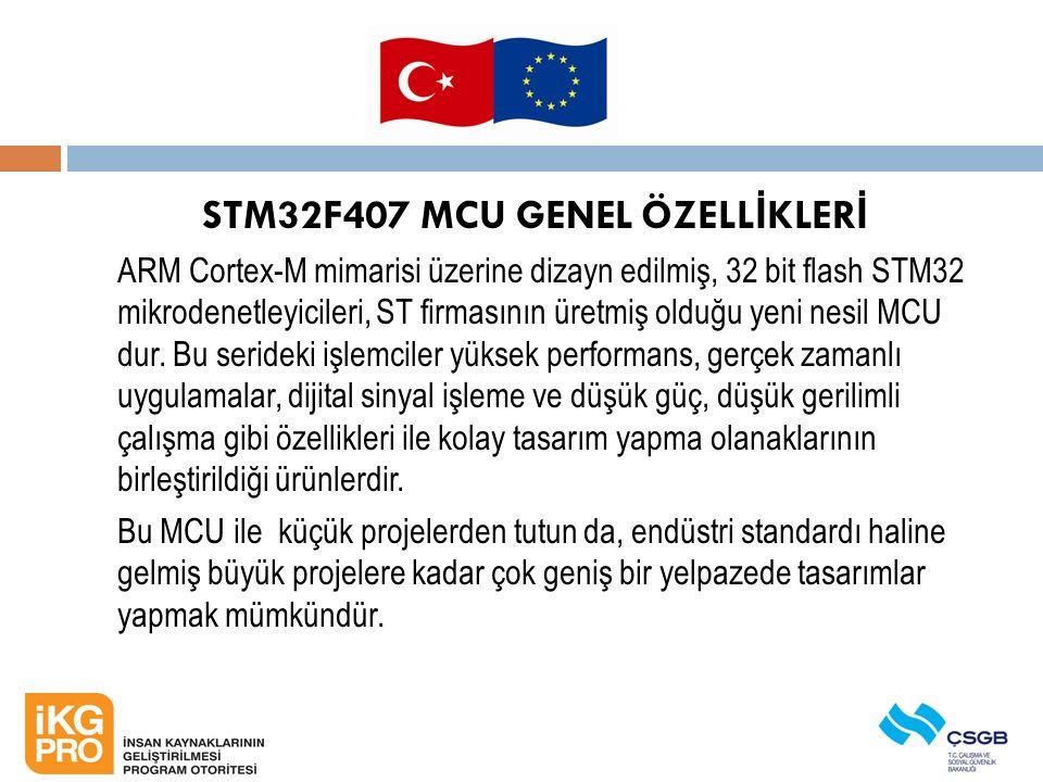 STM32F407 MCU GENEL ÖZELLİKLERİ
