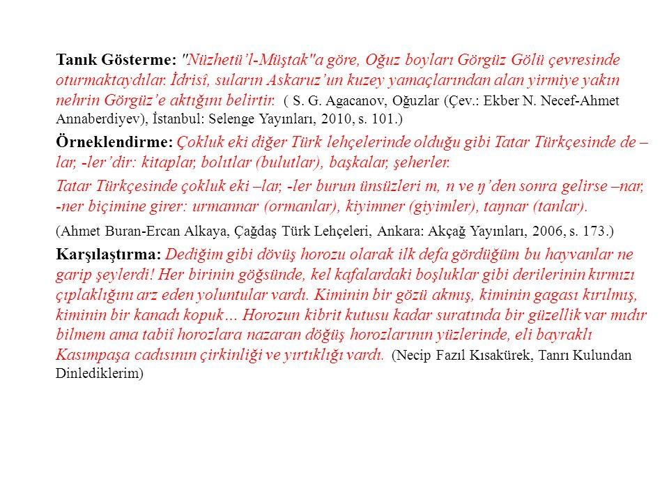 Tanık Gösterme: Nüzhetü'l-Müştak a göre, Oğuz boyları Görgüz Gölü çevresinde oturmaktaydılar.