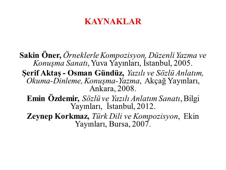 Zeynep Korkmaz, Türk Dili ve Kompozisyon, Ekin Yayınları, Bursa, 2007.