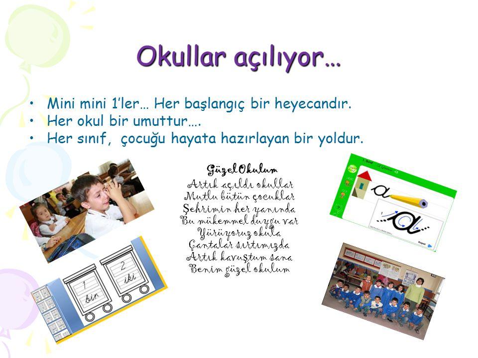 Okullar açılıyor… Mini mini 1'ler… Her başlangıç bir heyecandır.