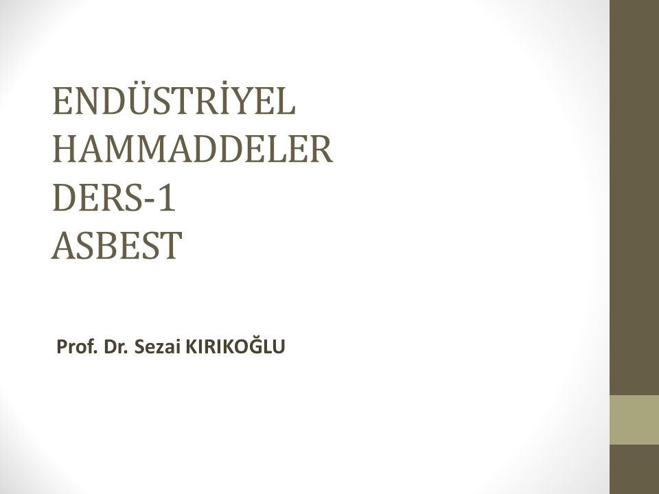 ENDÜSTRİYEL HAMMADDELER DERS-1 ASBEST
