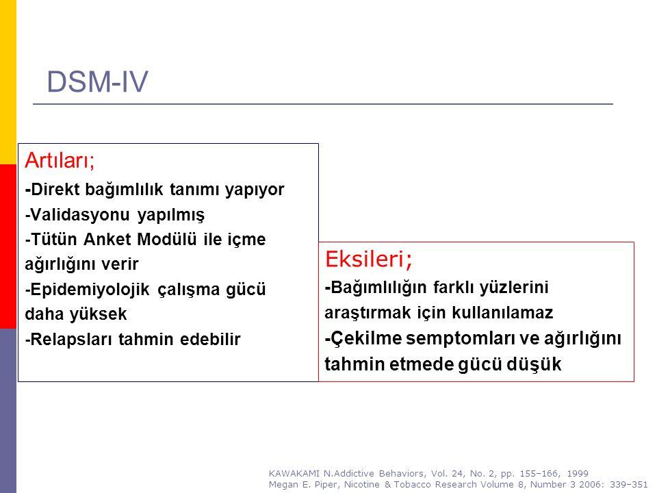 DSM-IV Artıları; Eksileri; -Direkt bağımlılık tanımı yapıyor