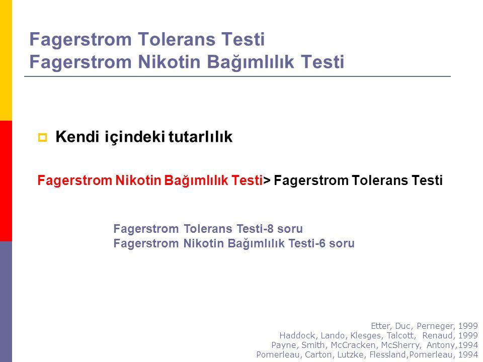 Fagerstrom Tolerans Testi Fagerstrom Nikotin Bağımlılık Testi