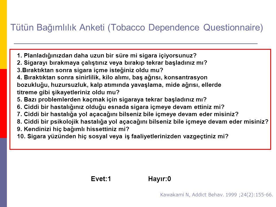 Tütün Bağımlılık Anketi (Tobacco Dependence Questionnaire)