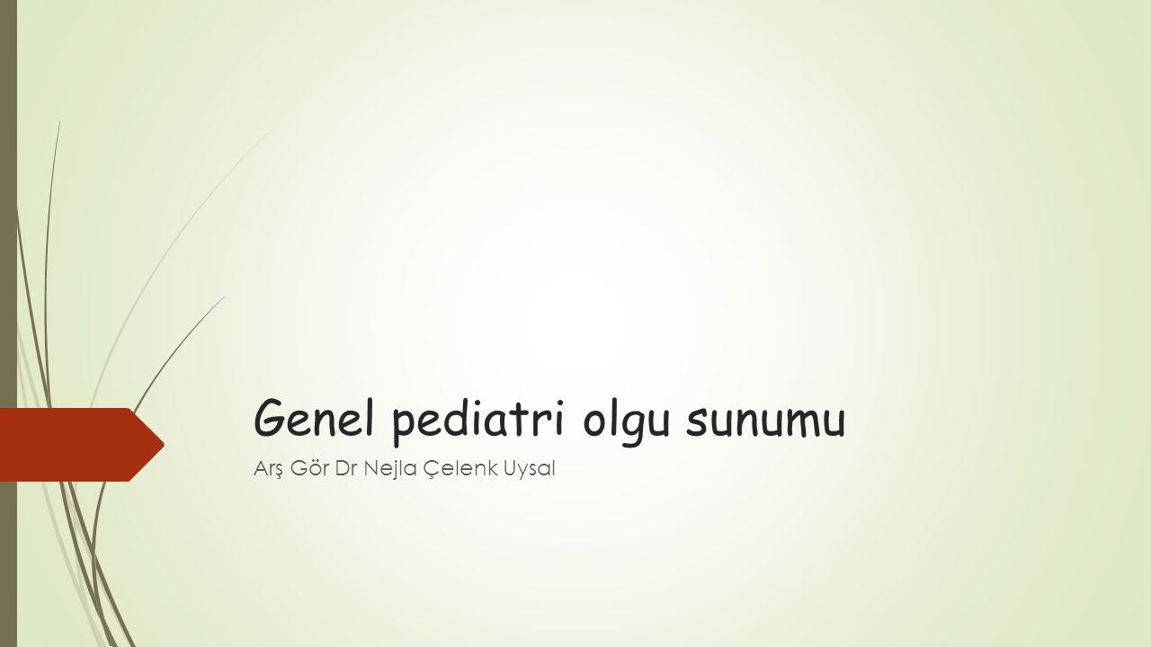 Genel pediatri olgu sunumu