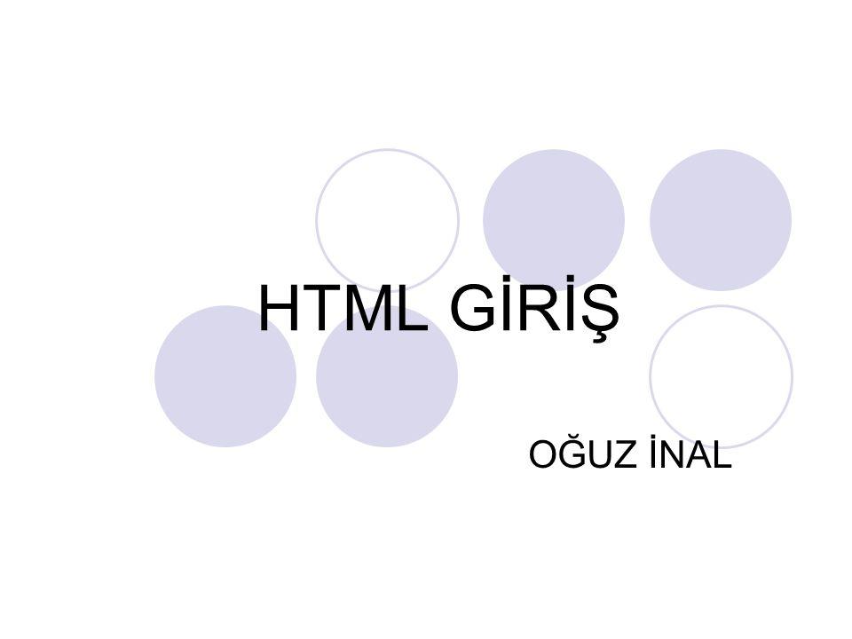 HTML GİRİŞ OĞUZ İNAL