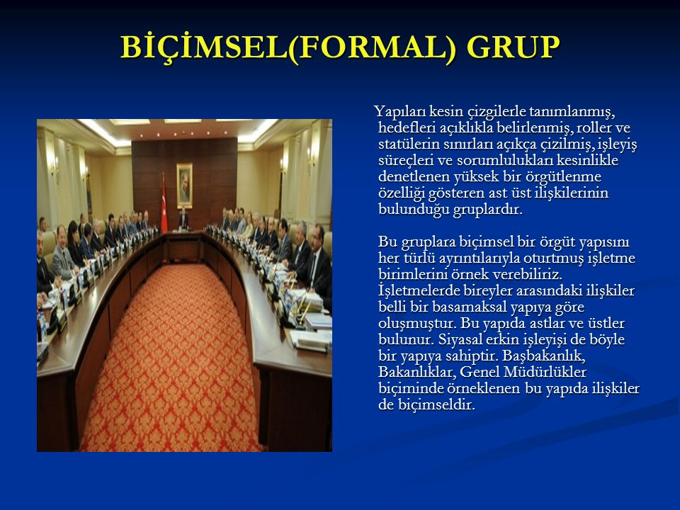BİÇİMSEL(FORMAL) GRUP