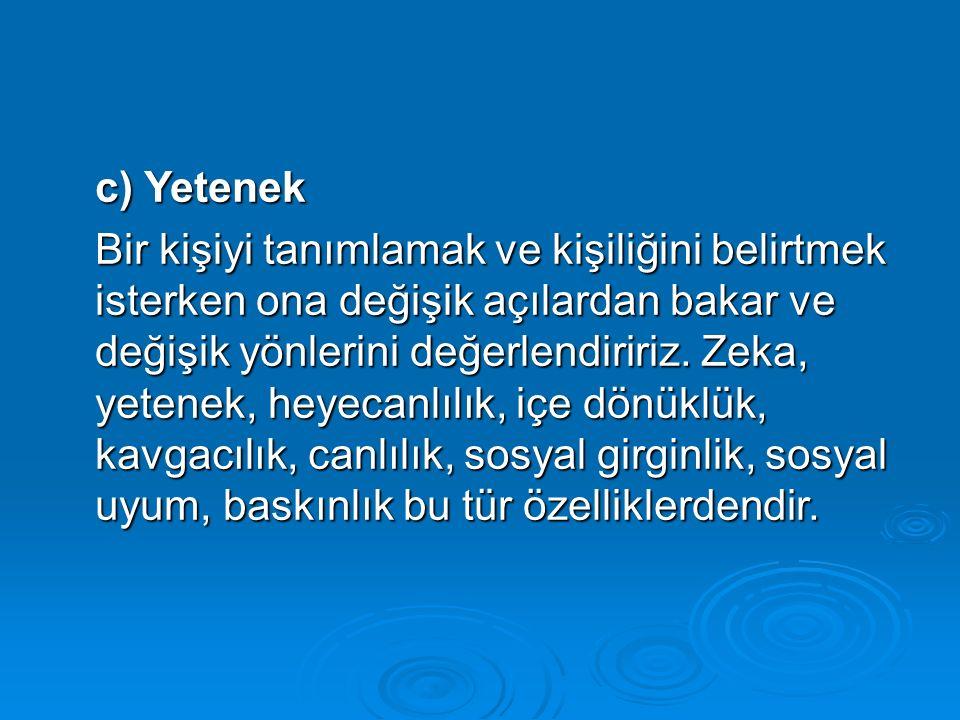 c) Yetenek