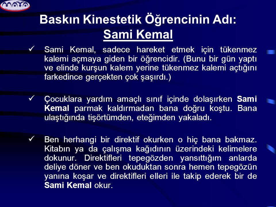 Baskın Kinestetik Öğrencinin Adı: Sami Kemal