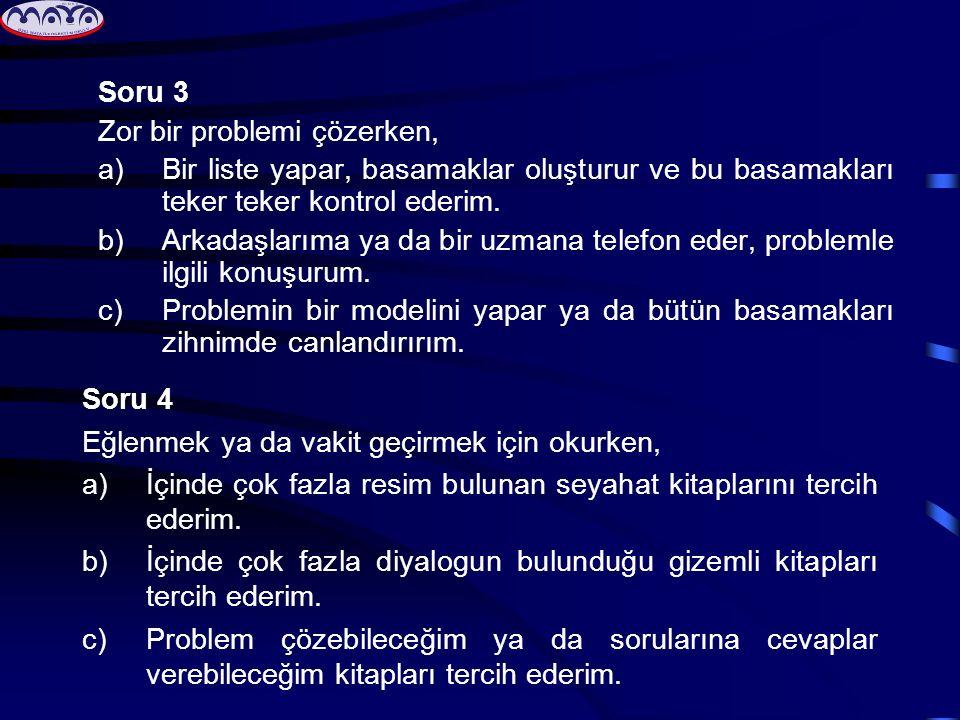 Soru 3 Zor bir problemi çözerken, Bir liste yapar, basamaklar oluşturur ve bu basamakları teker teker kontrol ederim.