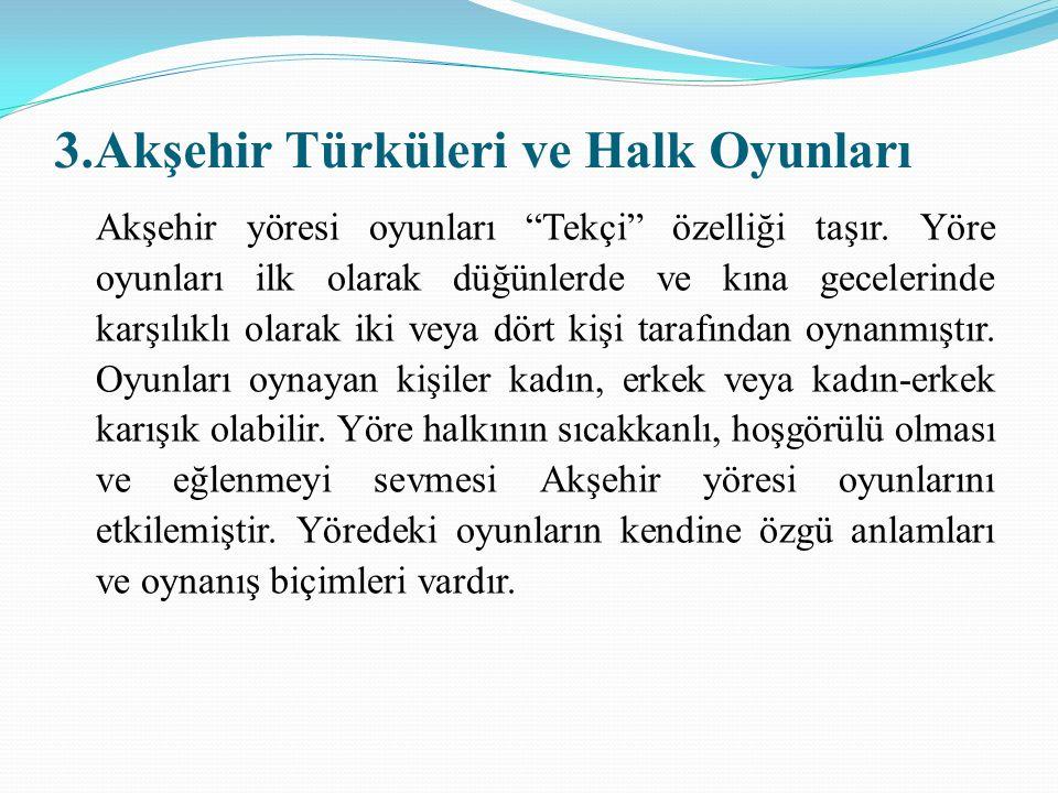 3.Akşehir Türküleri ve Halk Oyunları