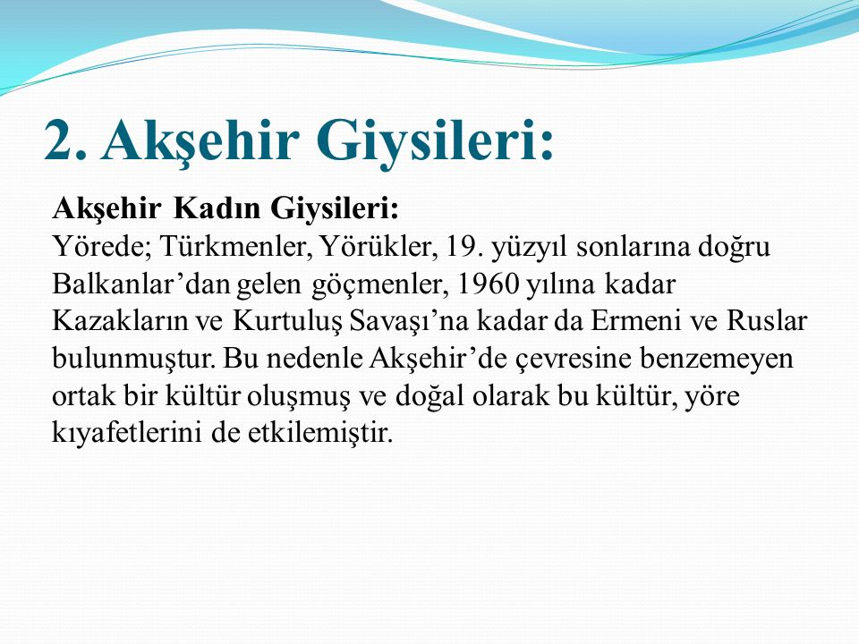 2. Akşehir Giysileri: Akşehir Kadın Giysileri: