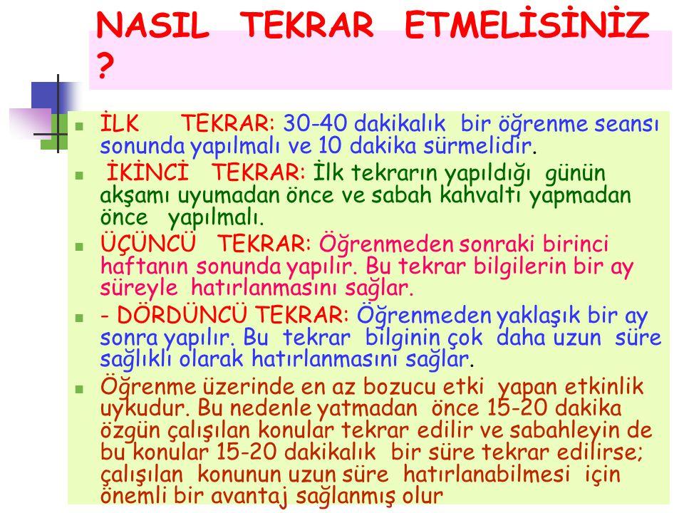 NASIL TEKRAR ETMELİSİNİZ