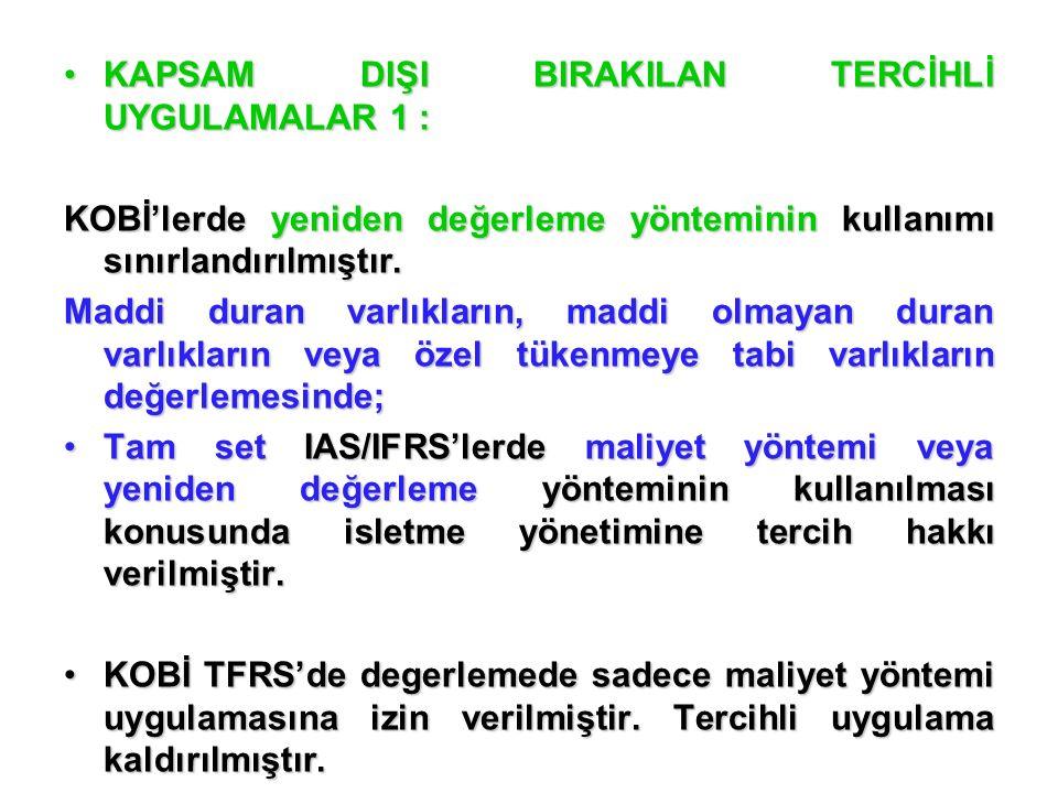 KAPSAM DIŞI BIRAKILAN TERCİHLİ UYGULAMALAR 1 :