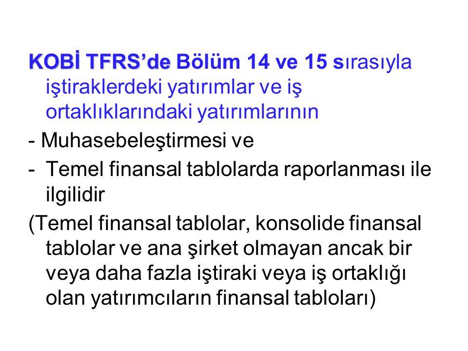 KOBİ TFRS'de Bölüm 14 ve 15 sırasıyla iştiraklerdeki yatırımlar ve iş ortaklıklarındaki yatırımlarının