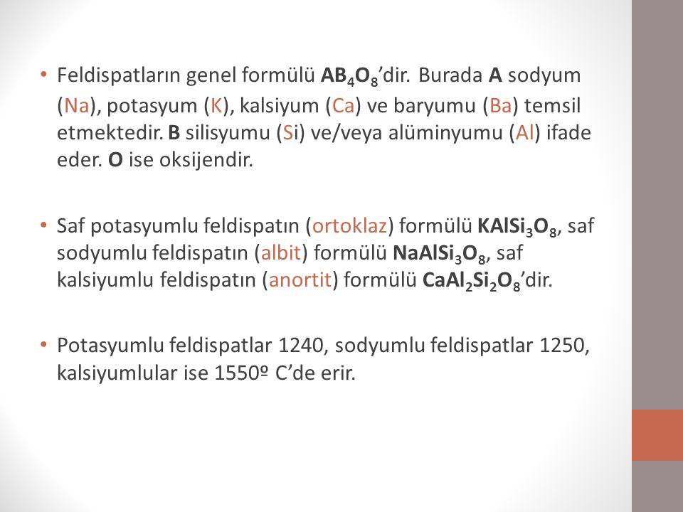 Feldispatların genel formülü AB4O8'dir