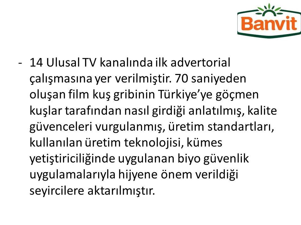 14 Ulusal TV kanalında ilk advertorial çalışmasına yer verilmiştir