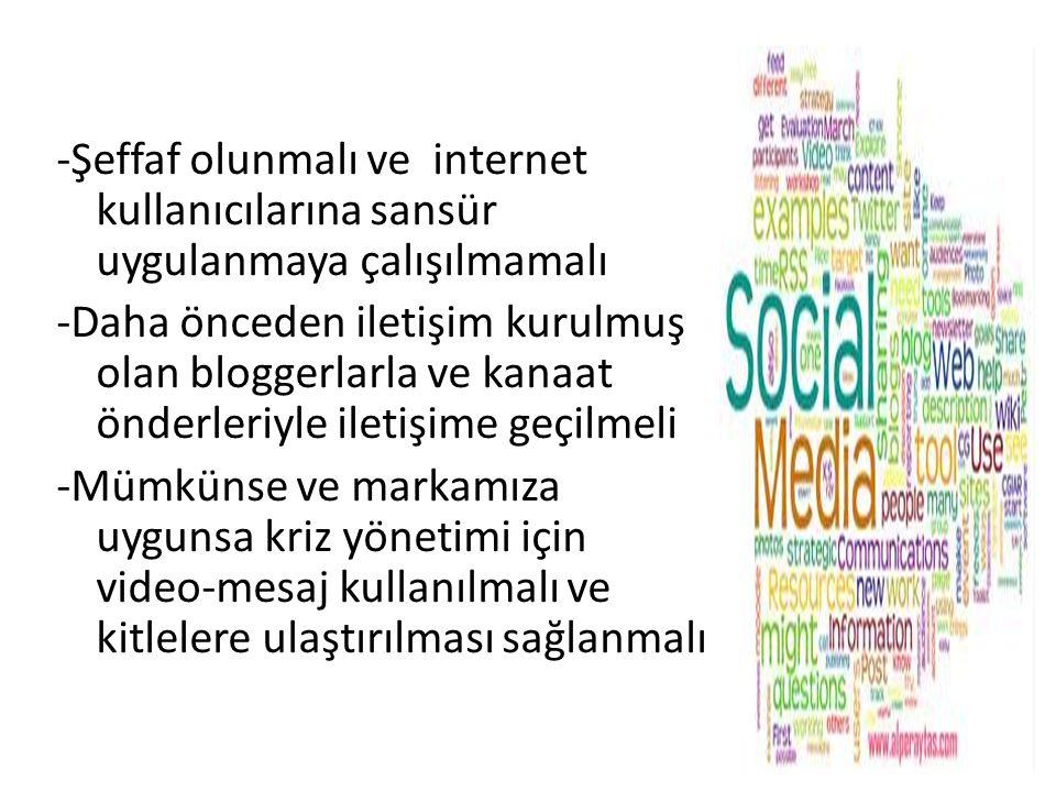 -Şeffaf olunmalı ve internet kullanıcılarına sansür uygulanmaya çalışılmamalı