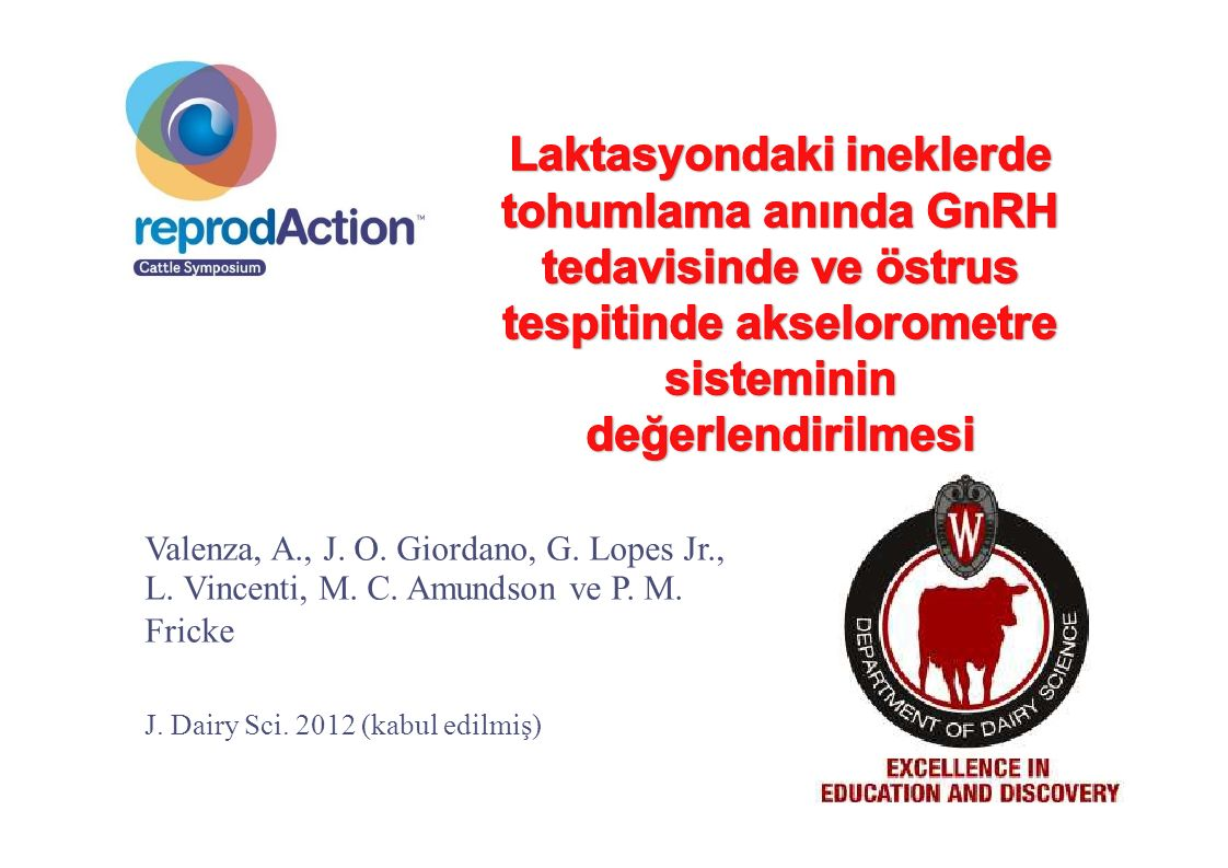 Laktasyondaki ineklerde tohumlama anında GnRH tedavisinde ve östrus tespitinde akselorometre sisteminin değerlendirilmesi