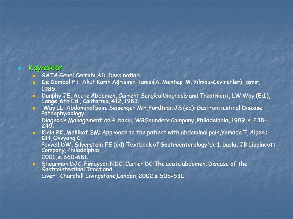 Kaynaklar GATA Genel Cerrahi AD. Ders notları