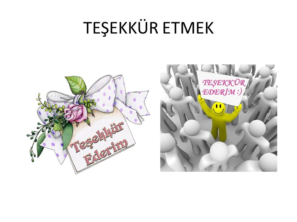 TEŞEKKÜR ETMEK