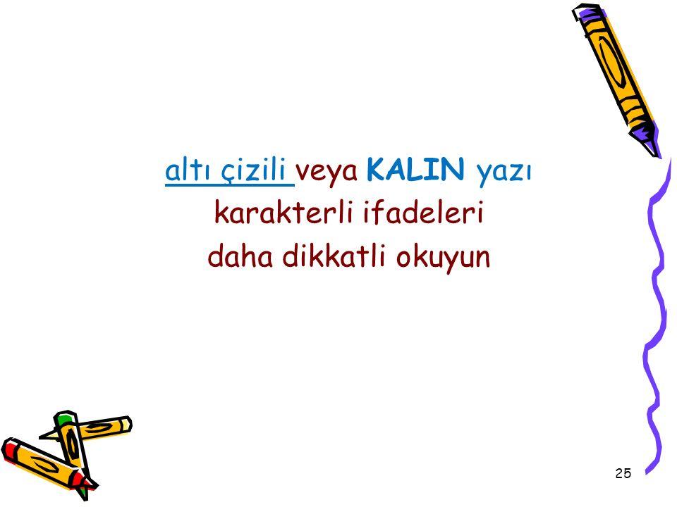altı çizili veya KALIN yazı