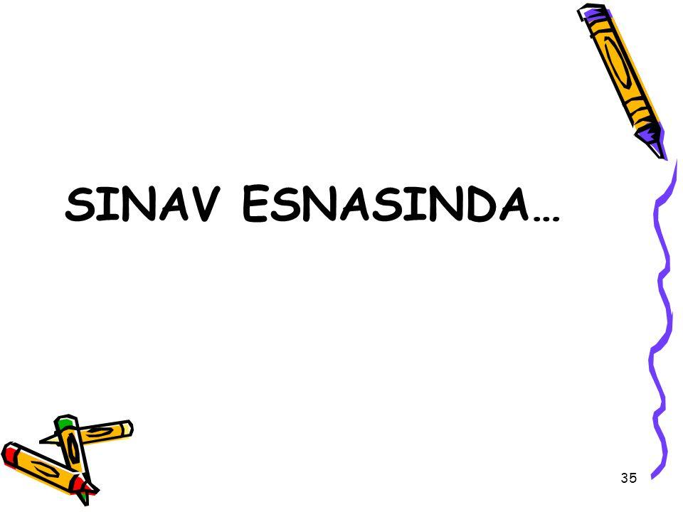 SINAV ESNASINDA…