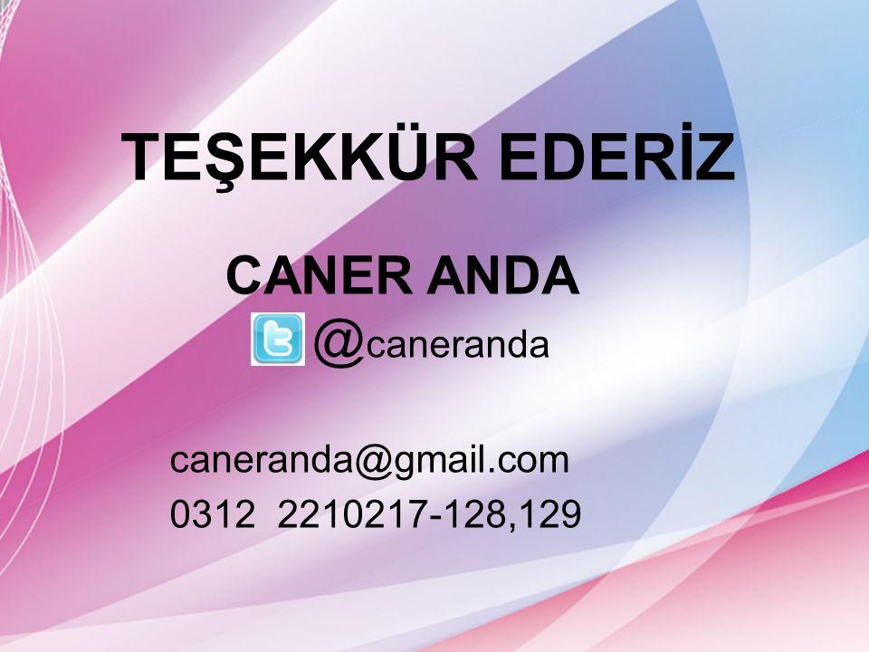 TEŞEKKÜR EDERİZ CANER ANDA @caneranda caneranda@gmail.com