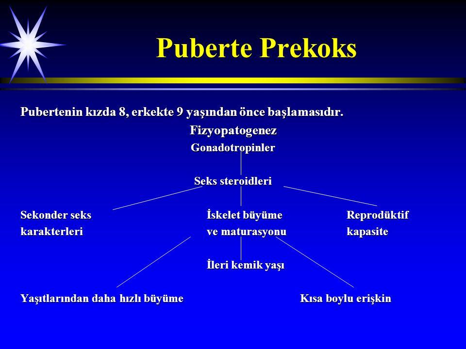 Puberte Prekoks Pubertenin kızda 8, erkekte 9 yaşından önce başlamasıdır. Fizyopatogenez. Gonadotropinler.