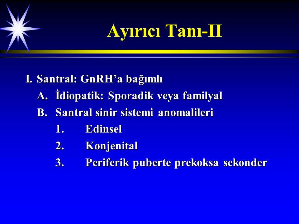 Ayırıcı Tanı-II I. Santral: GnRH'a bağımlı