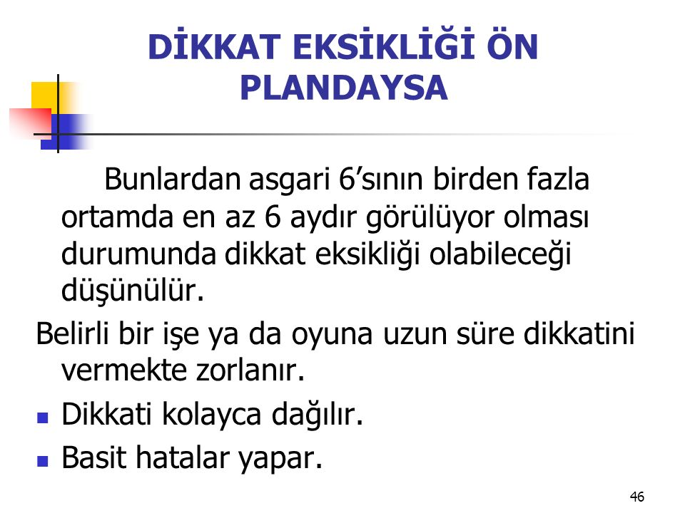 DİKKAT EKSİKLİĞİ ÖN PLANDAYSA