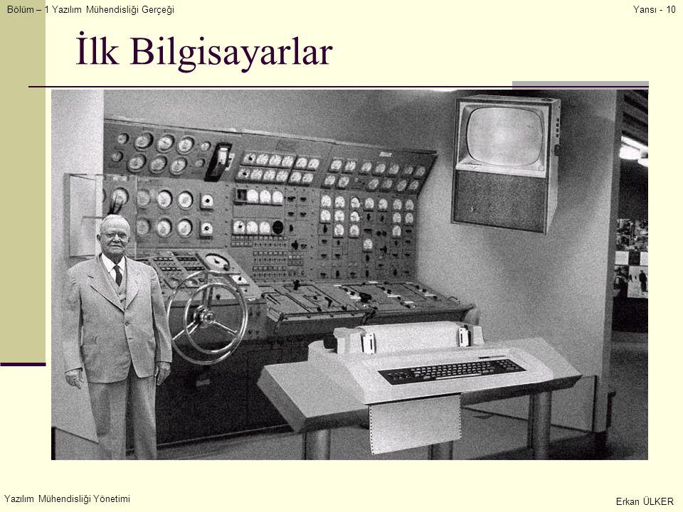 İlk Bilgisayarlar Yazılım Mühendisliği Yönetimi Erkan ÜLKER