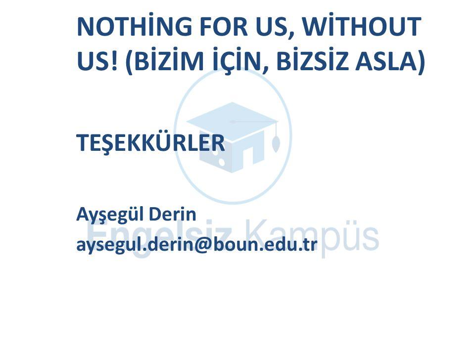 NOTHİNG FOR US, WİTHOUT US! (BİZİM İÇİN, BİZSİZ ASLA)