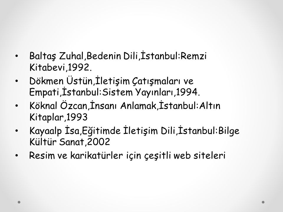 Baltaş Zuhal,Bedenin Dili,İstanbul:Remzi Kitabevi,1992.