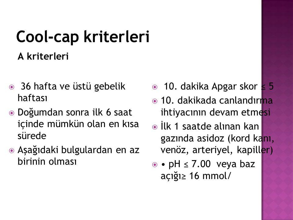 Cool-cap kriterleri A kriterleri 36 hafta ve üstü gebelik haftası