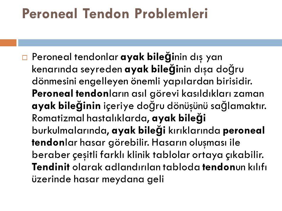 Peroneal Tendon Problemleri