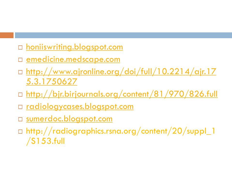 honiiswriting.blogspot.com emedicine.medscape.com. http://www.ajronline.org/doi/full/10.2214/ajr.17 5.3.1750627.