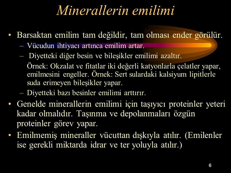 Minerallerin emilimi Barsaktan emilim tam değildir, tam olması ender görülür. Vücudun ihtiyacı artınca emilim artar.