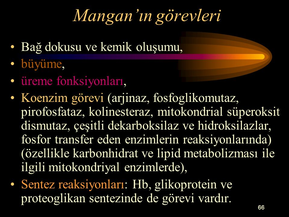 Mangan'ın görevleri Bağ dokusu ve kemik oluşumu, büyüme,