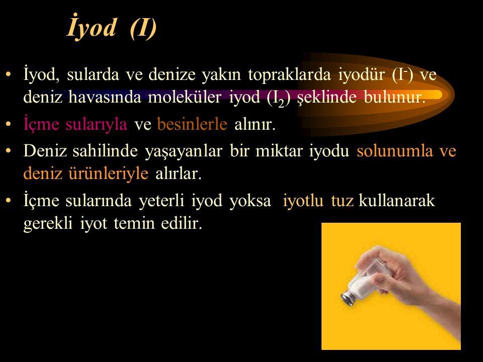 İyod (I) İyod, sularda ve denize yakın topraklarda iyodür (I-) ve deniz havasında moleküler iyod (I2) şeklinde bulunur.