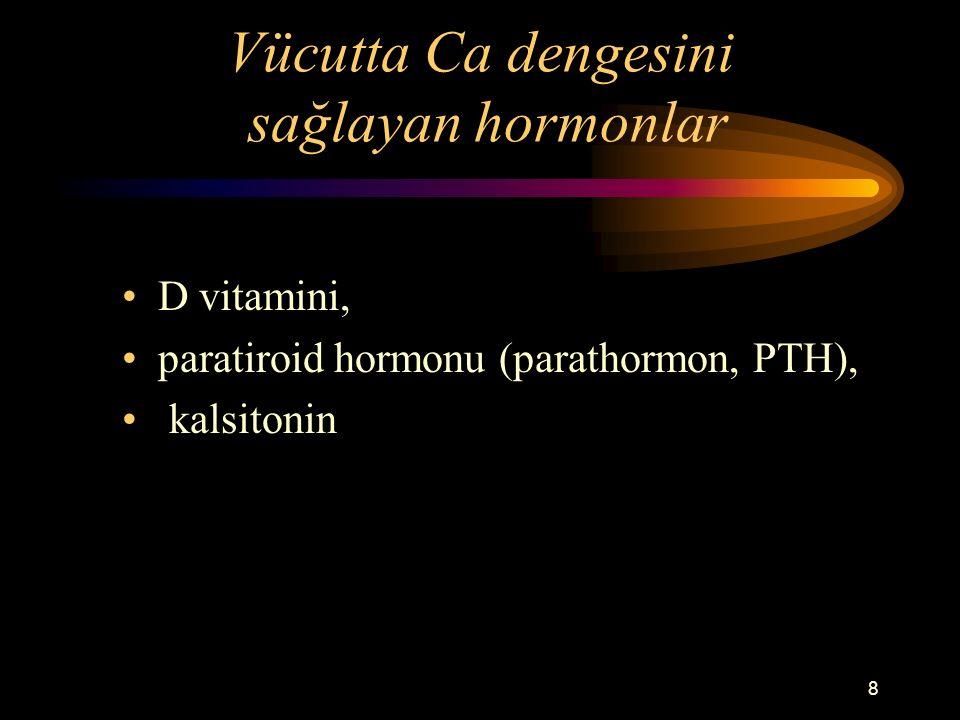 Vücutta Ca dengesini sağlayan hormonlar