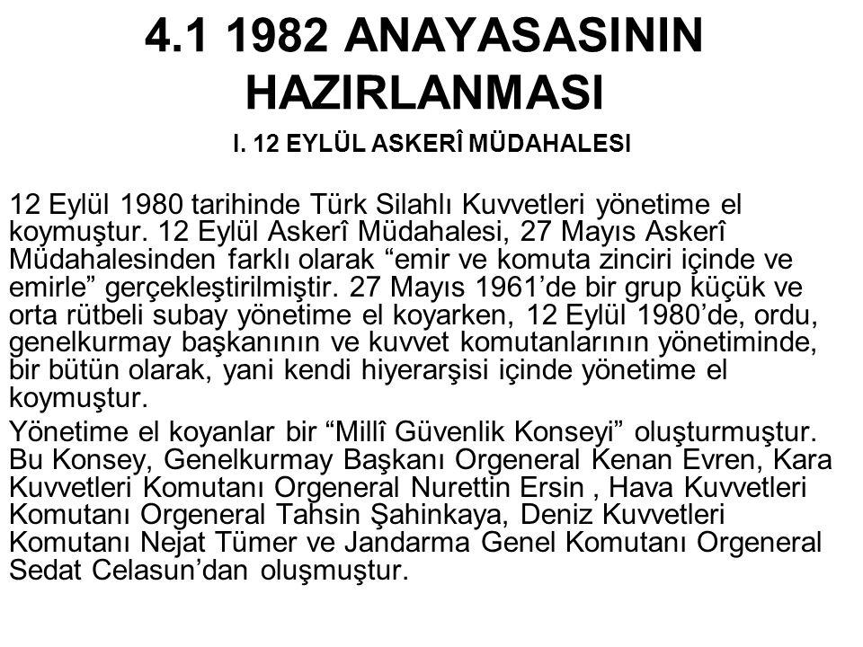 4.1 1982 ANAYASASININ HAZIRLANMASI