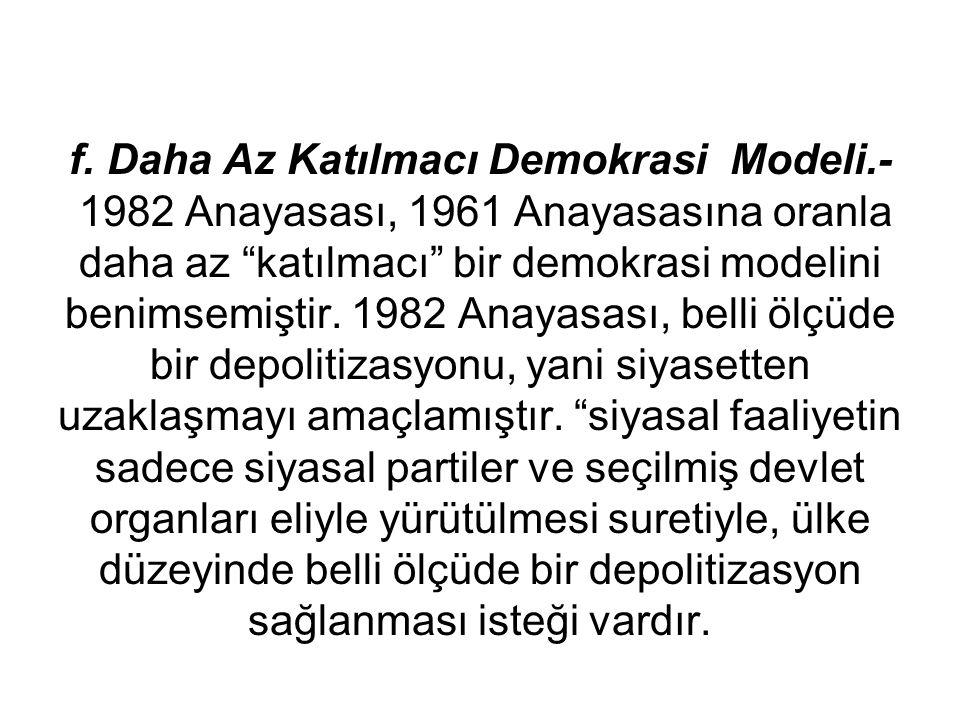 f. Daha Az Katılmacı Demokrasi Modeli