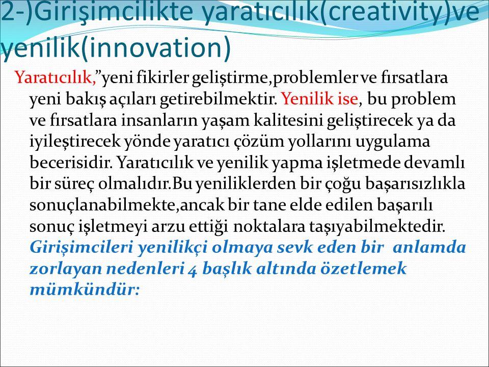 2-)Girişimcilikte yaratıcılık(creativity)ve yenilik(innovation)