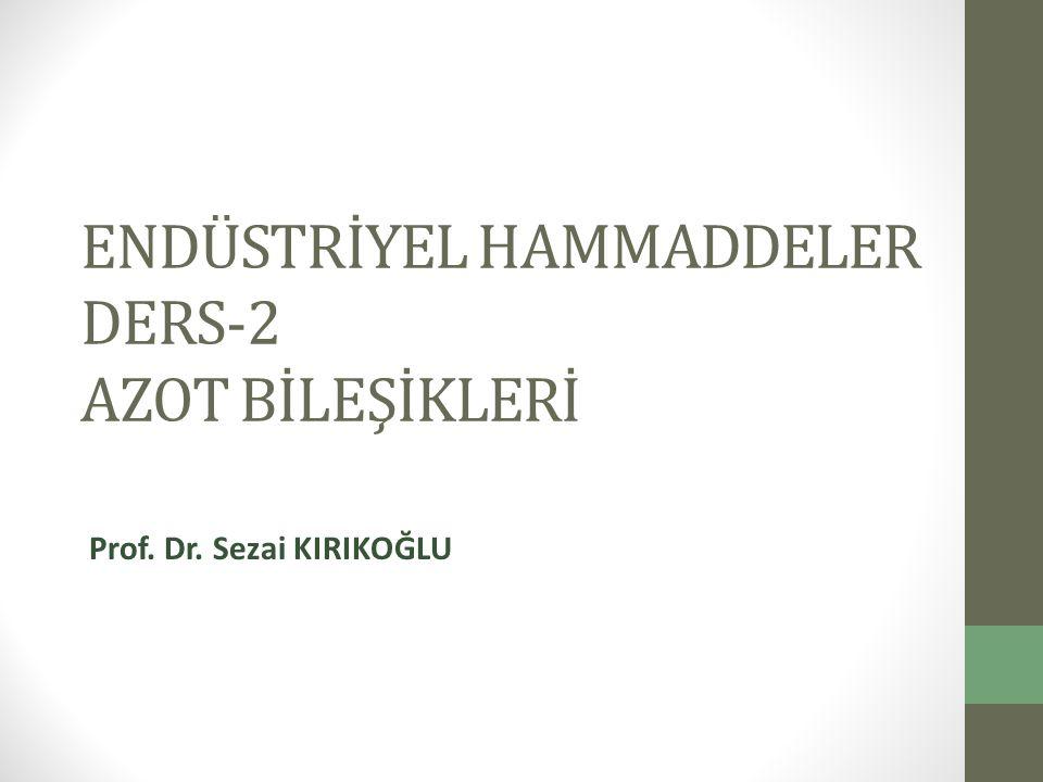 ENDÜSTRİYEL HAMMADDELER DERS-2 AZOT BİLEŞİKLERİ
