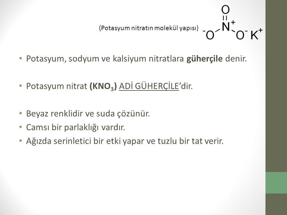 Potasyum, sodyum ve kalsiyum nitratlara güherçile denir.