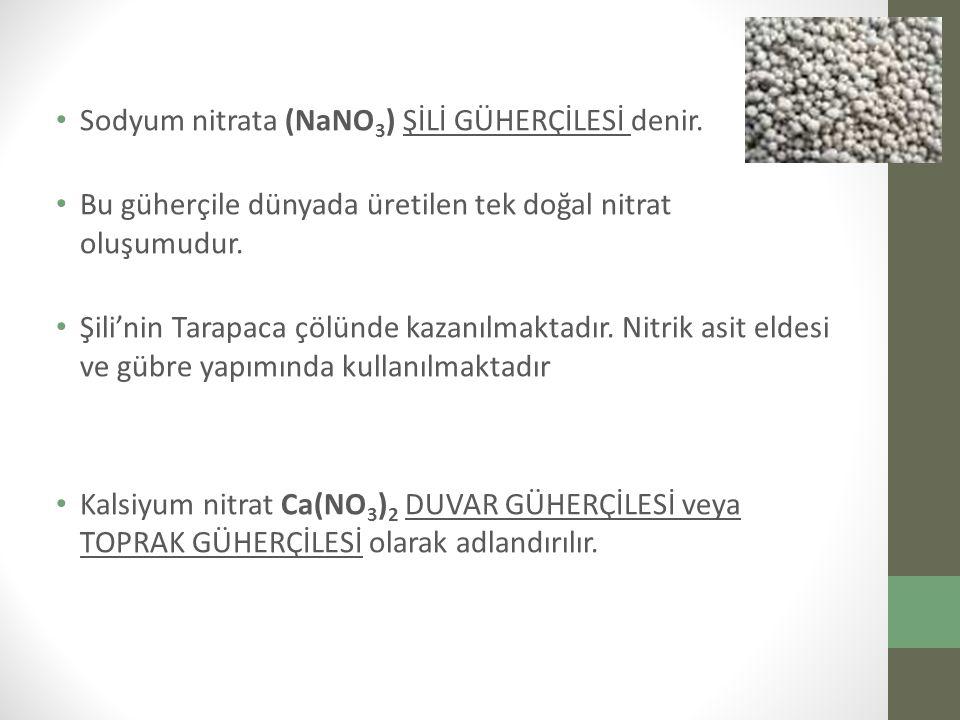 Sodyum nitrata (NaNO3) ŞİLİ GÜHERÇİLESİ denir.