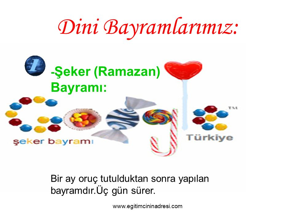 Dini Bayramlarımız: -Şeker (Ramazan) Bayramı: